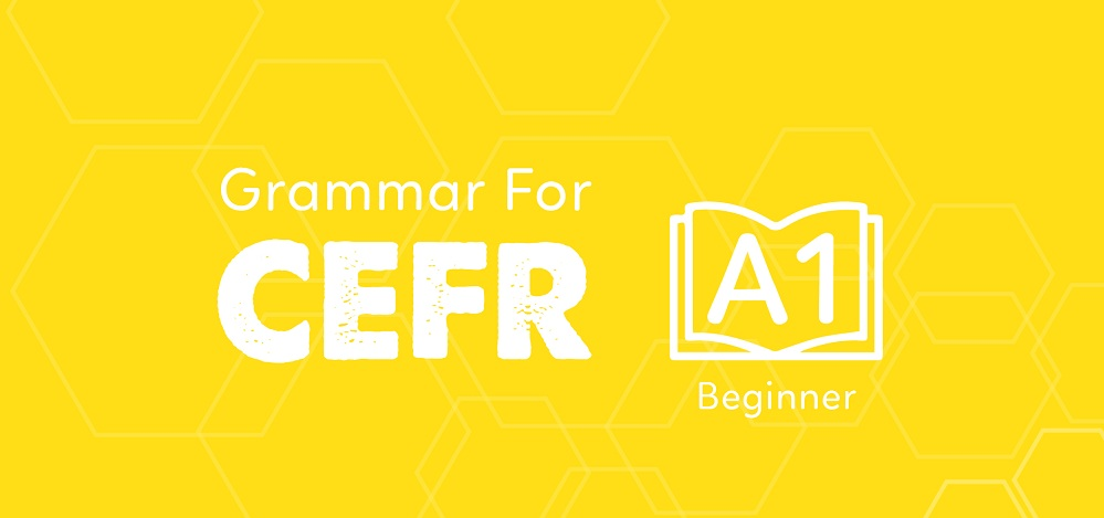 GRAMMAR FOR CEFR (A1)