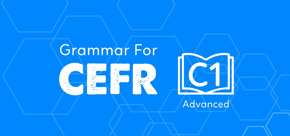 GRAMMAR FOR CEFR (C1)
