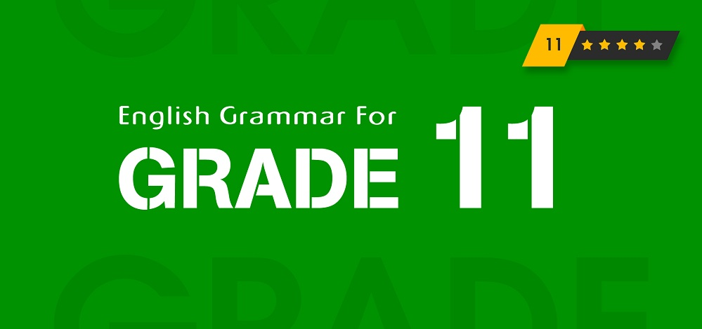 GRAMMAR FOR 11TH GRADE