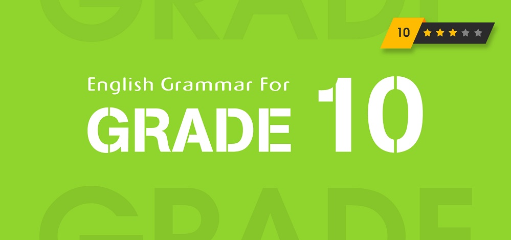 GRAMMAR FOR 10th GRADE