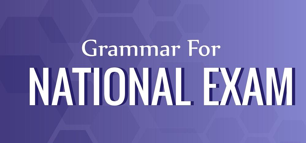 GRAMMAR FOR NATIONAL EXAM