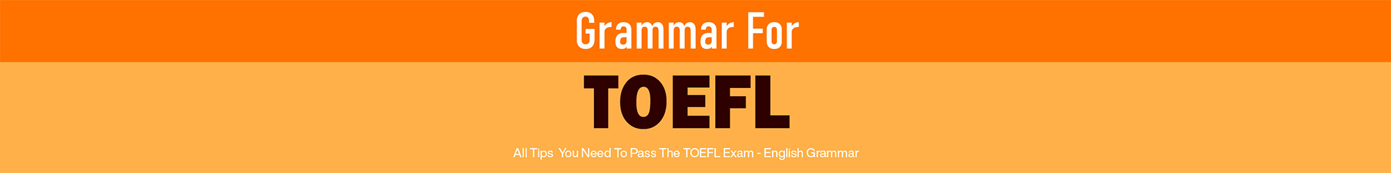 GRAMMAR FOR TOEFL TEST banner