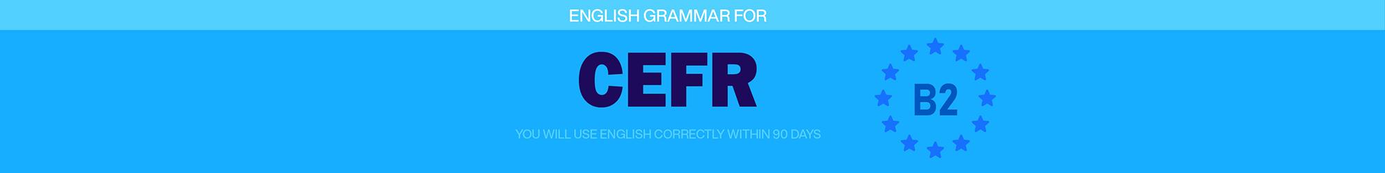GRAMMAR FOR CEFR (B2) banner