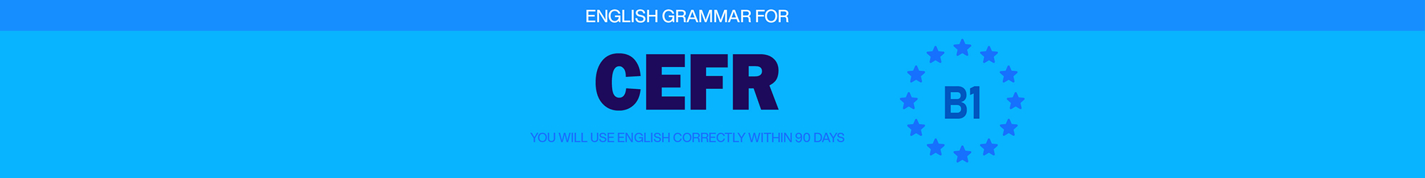 GRAMMAR FOR CEFR (B1) banner
