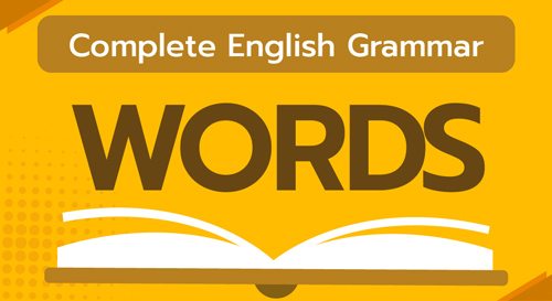 COMPLETE ENGLISH GRAMMAR (WORDS)