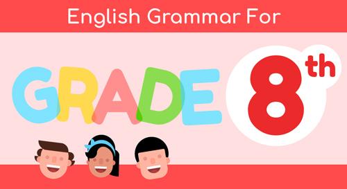 ENGLISH GRAMMAR FOR 8TH GRADE