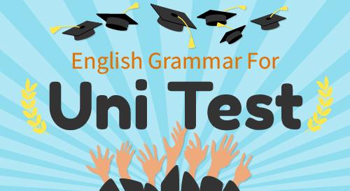 ENGLISH GRAMMAR FOR UNI TEST
